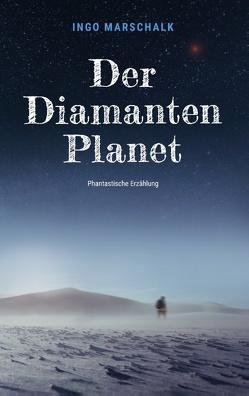 Der Diamantenplanet von Marschalk,  Ingo