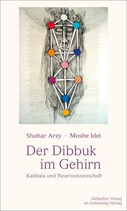 Der Dibbuk im Gehirn von Arzy,  Shahar, Idel,  Moshe, Schröder,  Jürgen, Thimme,  Eva-Maria
