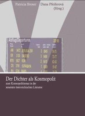Der Dichter als Kosmopolit von Broser,  Patricia, Pfeiferová,  Dana