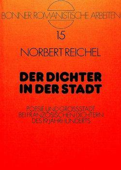 Der Dichter in der Stadt von Reichel,  Norbert