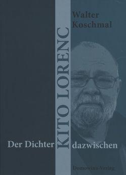 Der Dichter – Kito Lorenc – dazwischen von Koschmal,  Walter