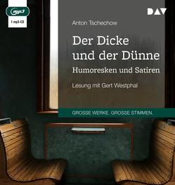Der Dicke und der Dünne. Humoresken und Satiren von Guenther,  Johannes von, Tschechow,  Anton, Westphal,  Gert