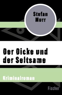 Der Dicke und der Seltsame von Murr,  Stefan