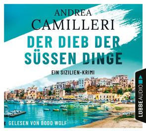 Der Dieb der süßen Dinge von Camilleri,  Andrea, Wolf,  Bodo