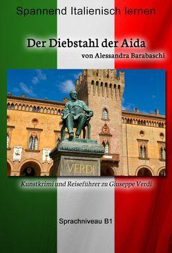 Der Diebstahl der Aida – Sprachkurs Italienisch-Deutsch B1 von Barabaschi,  Alessandra