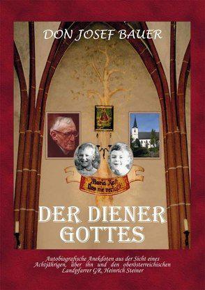Der Diener Gottes von Bauer,  Don Josef
