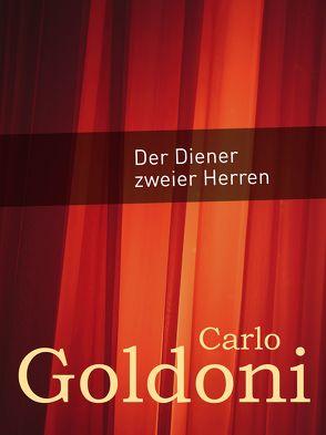 Der Diener zweier Herren von Goldoni,  Carlo, Riedt,  Heinz