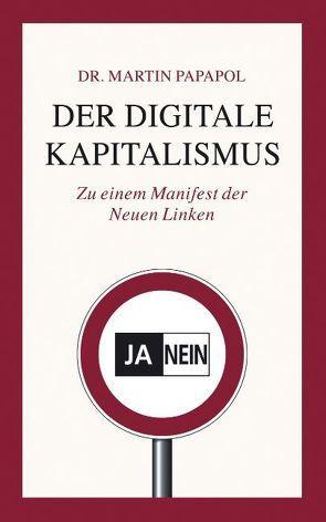 Der digitale Kapitalismus von Papapol,  Martin