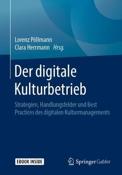 Der digitale Kulturbetrieb von Herrmann,  Clara, Pöllmann,  Lorenz