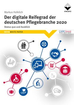 Der digitale Reifegrad der deutschen Pflegebranche von Markus,  Hofelich