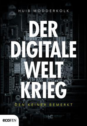 Der digitale Weltkrieg von Modderkolk,  Huib
