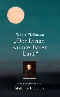 Der Dinge wunderbarer Lauf von Kleßmann,  Eckart