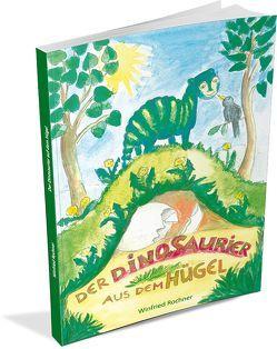 Der Dinosaurier aus dem Hügel von Rochner,  Winfried