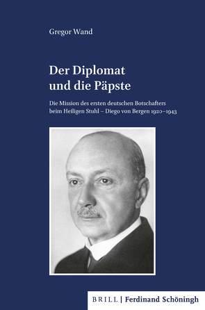Der Diplomat und die Päpste von Wand,  Gregor