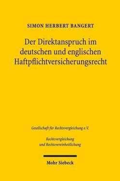 Der Direktanspruch im deutschen und englischen Haftpflichtversicherungsrecht von Bangert,  Simon Herbert