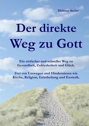 Der direkte Weg zu Gott von Atzler,  Helmut
