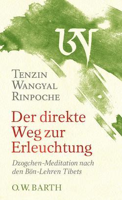 Der direkte Weg zur Erleuchtung von Kierdorf,  Theo, Wangyal Rinpoche,  Tenzin