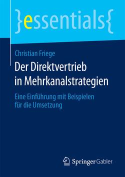 Der Direktvertrieb in Mehrkanalstrategien von Friege,  Christian