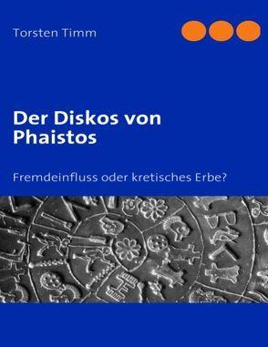 Der Diskos von Phaistos von Timm,  Torsten