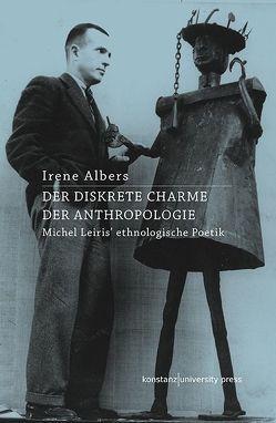 Der Diskrete Charme der Anthropologie von Albers,  Irene