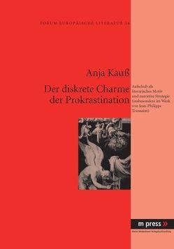 Der diskrete Charme der Prokrastination von Kauß,  Anja
