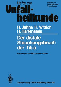 Der distale Stauchungsbruch der Tibia von Hartenstein,  H., Jahna,  H., Wittich,  H.