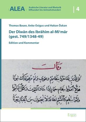 Der Diwan des Ibrahim al-Mi'mar (gest. 749/1348-49) von Bauer,  Thomas, Osigus,  Anke, Özkan,  Hakan