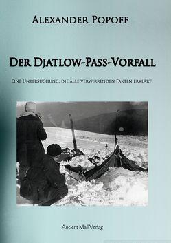 Der Djatlow-Pass-Vorfall von Mattes,  Daniela, Popoff,  Alexander