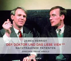 Der Doktor und das liebe Vieh (Teil 8) – Nachtragende Patienten von Arnold,  Frank, Herriot,  James