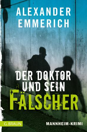 Der Doktor und sein Fälscher von Emmerich,  Alexander