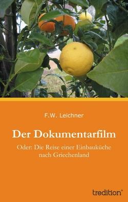 Der Dokumentarfilm von Leichner,  F.w.