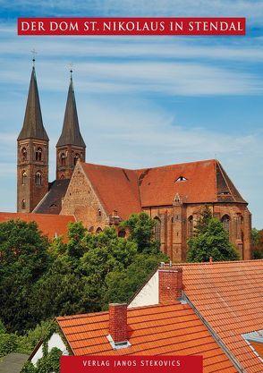 Der Dom St. Nikolaus in Stendal von Stekovics,  Janos, Sünder-Gass,  Martina
