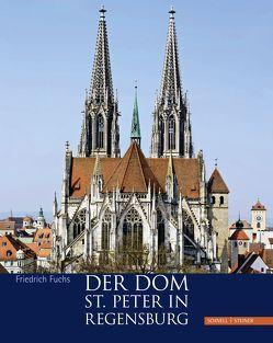 Der Dom St. Peter in Regensburg von Fuchs,  Friedrich, Monheim,  Florian
