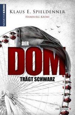 Der Dom trägt Schwarz von Spieldenner,  Klaus E.