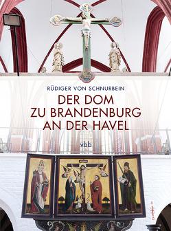 Der Dom zu Brandenburg an der Havel von von Schnurbein,  Rüdiger