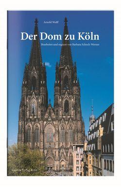 Der Dom zu Köln von Schock-Werner,  Barbara, Wolff,  Arnold