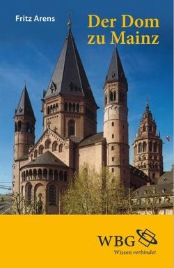 Der Dom zu Mainz von Arens,  Fritz, Binding,  Günther