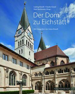Der Dom zu Eichstätt von Brandl,  Ludwig, Grund,  Claudia, Stockmann,  Peter