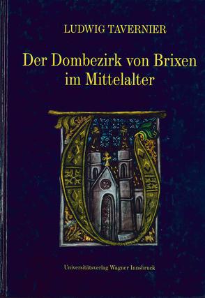 Der Dombezirk von Brixen im Mittelalter von Tavernier,  Ludwig