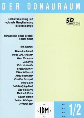 Der Donauraum. Zeitschrift des Institutes für den Donauraum und Mitteleuropa / Dezentralisierung und regionale Neugliederung in Mitteleuropa von Rosar,  Sascha