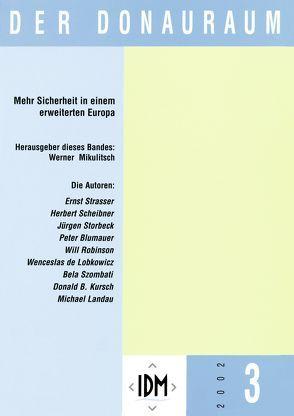 Der Donauraum. Zeitschrift des Institutes für den Donauraum und Mitteleuropa / Mehr Sicherheit in einem erweiterten Europa