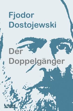 Der Doppelgänger von Dostojewski,  Fjodor