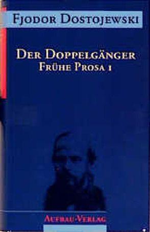 Der Doppelgänger von Dostojewski,  Fjodor, Plackmeyer,  Wilhelm, Schwarz,  Georg