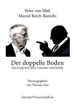 Der doppelte Boden von Anz,  Thomas, Reich-Ranicki,  Marcel, von Matt,  Peter