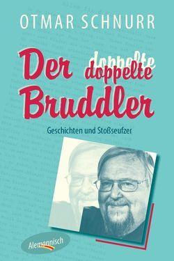 Der doppelte Bruddler von Bruder,  Martin, Bujara-Bruder,  Astrid, Jülg,  Peter, Schnurr,  Otmar