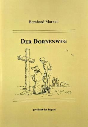Der Dornenweg – gewidmet der Jugend von Marxen,  Bernhard