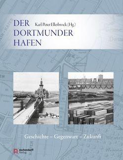 Der Dortmunder Hafen von Ellerbrock,  Karl-Peter