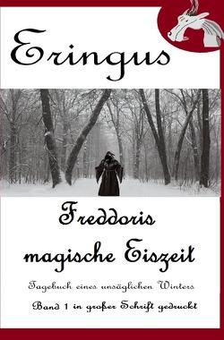 Der Drache Eringus / Eringus – Freddoris magische Eiszeit – Band 1 von Seuring,  Rainer