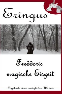 Der Drache Eringus / Eringus – Freddoris magische Eiszeit von Seuring,  Rainer
