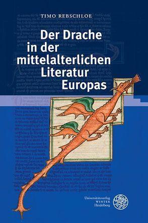 Der Drache in der mittelalterlichen Literatur Europas von Rebschloe,  Timo